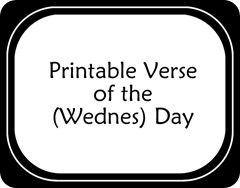 Printable Verse of the (Wednes) Day