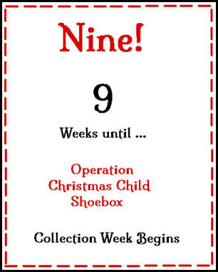 Nine Weeks Til Shoebox Time!