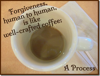forgiveness like coffee