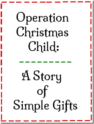 Operation Christmas Child A Story of Simple Gifts