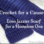 Crochet for a Cause: Even Jazzier Scarf for a Homeless One