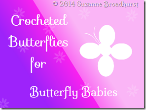 Crocheted Butterflies for Butterfly Babies