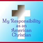 My-Responsibility-as-an-American-Christian.jpg
