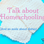 Talk-About-Homeschooling-and-a-Dishes-Aside.png