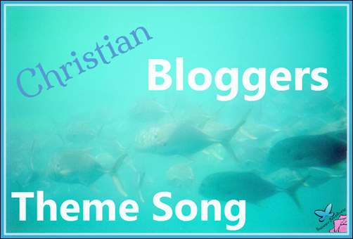 Christian Bloggers Theme Song