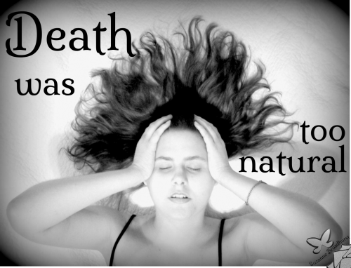 Death was Too Natural