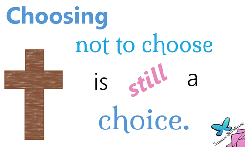 Choosing Not to Choose is Still a Choice
