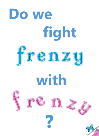 Fighting Frenzy with Frenzy