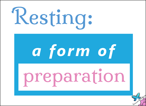 Resting is Preparation