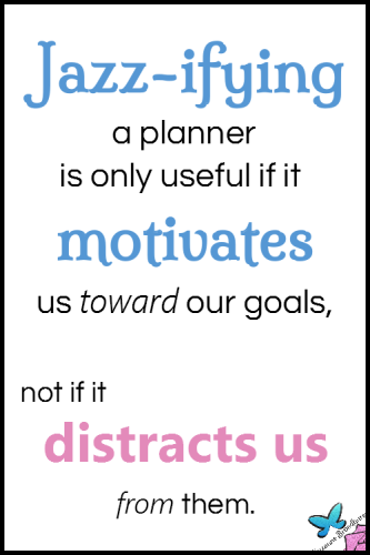 Jazzifying Planner to Motivate