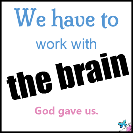 Work with the Brain God Gives