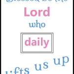 Blessed-Be-the-Lord-Who-Daily-Lifts-Us-Up.png
