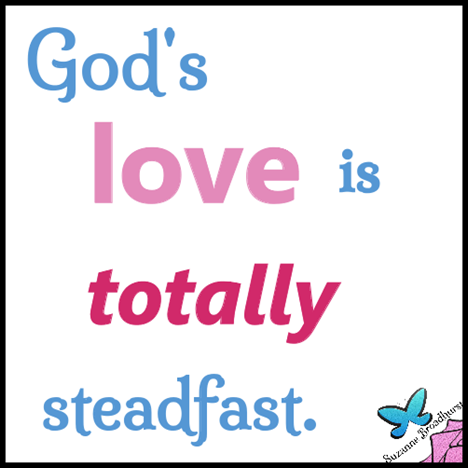Totally Steadfast Love