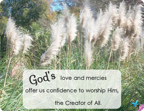 God's Love Offers Confidence to Worship