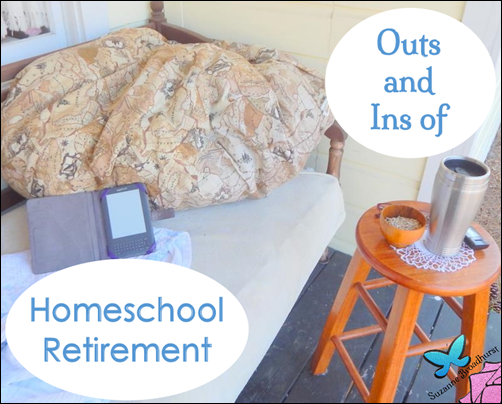 Outs and Ins of Homeschool Retirement