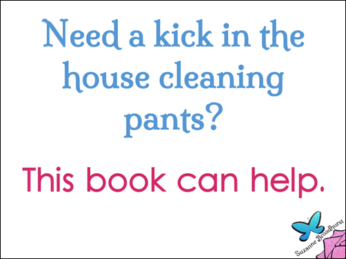 Kick in the House Cleaning Pants