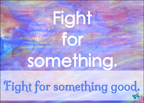 Fight for Something Good