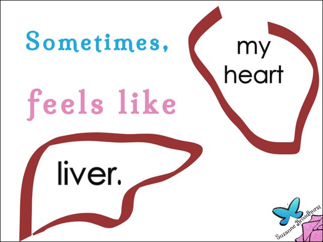 My Heart Feels Like Liver