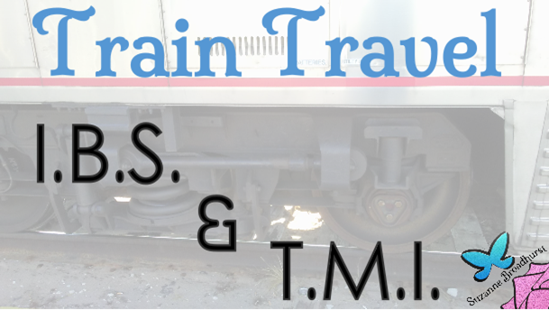 Train Travel IBS and TMI
