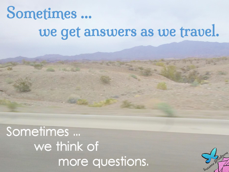 Answers and Questions as We Travel